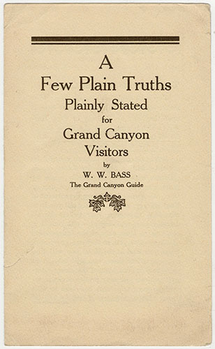 "A Few Plain Truths Plainly Stated for Grand Canyon Visitors </br><a href=""http://archive.library.nau.edu/cdm/ref/collection/p16748coll2/id/74"" target=""_blank"">Grand Canyon National Park Museum Collection, GRCA22842</a>"