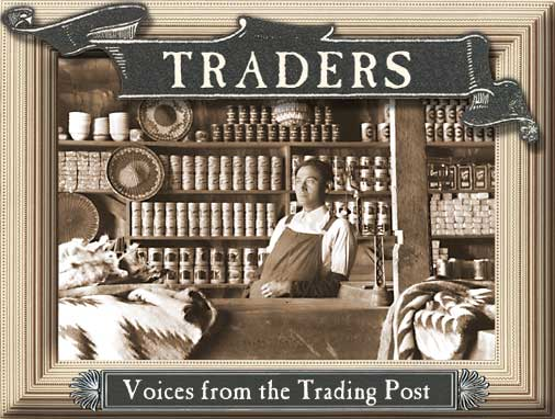 TRADERS Voices from the Trading Post