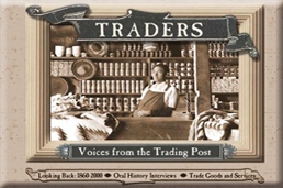 Traders: Voices from the Trading Post Exhibit