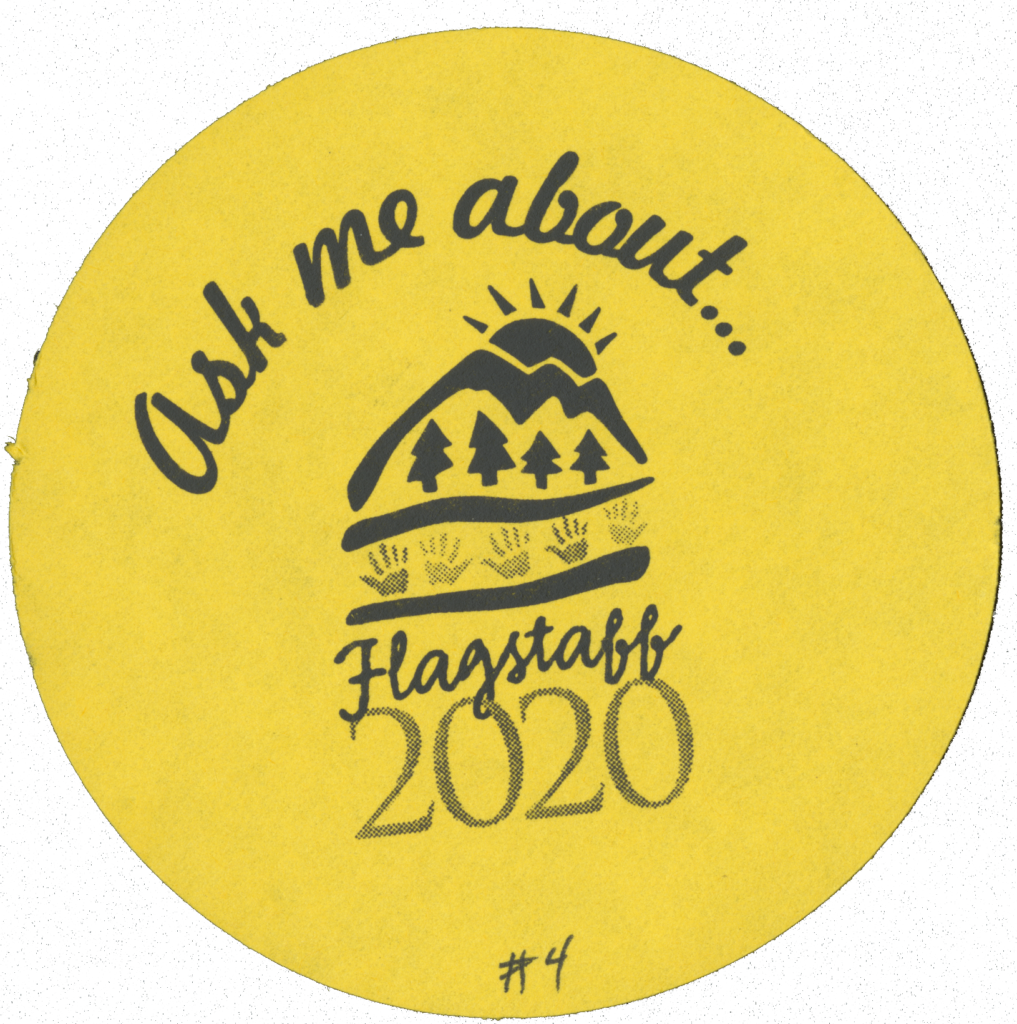 Ask me about Flagstaff 2020 button design